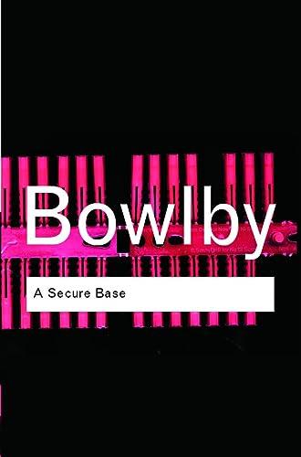 9780415355278: A Secure Base (Routledge Classics)