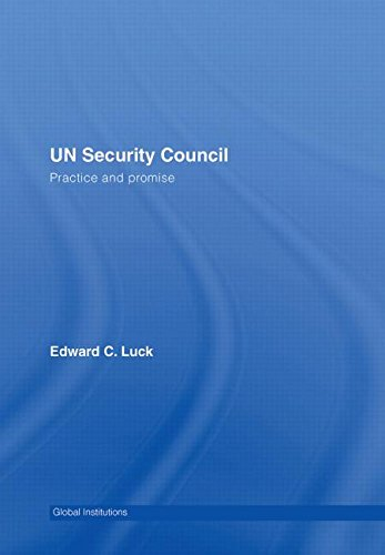 UN Security Council: Practice and Promise (Global: Edward C. Luck