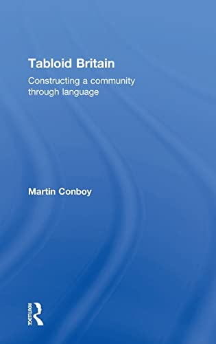 9780415355520: Tabloid Britain: Constructing a Community through Language
