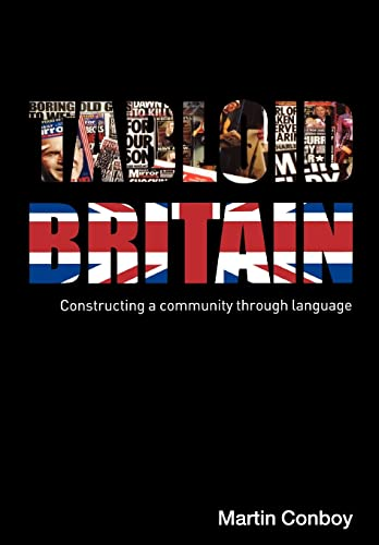 9780415355537: Tabloid Britain: Constructing a Community through Language