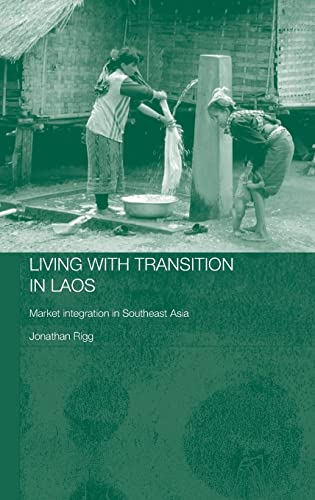 9780415355643: Living with Transition in Laos: Market Intergration in Southeast Asia (Routledge Contemporary Southeast Asia Series)