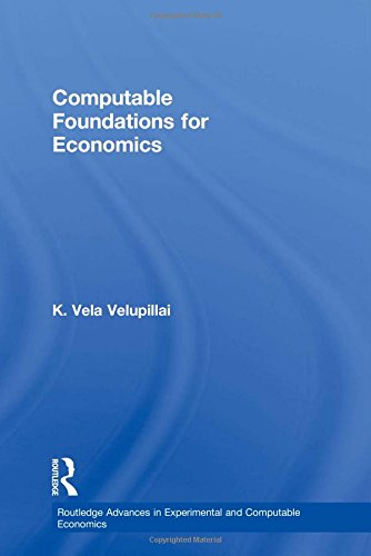9780415355674: Computable Foundations for Economics: Methodology and Philosophy (Routledge Advances in Experimental and Computable Economics)