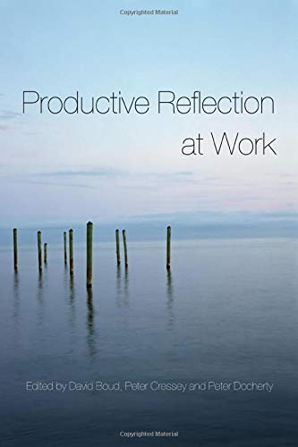 9780415355834: Productive Reflection at Work: Learning for Changing Organizations