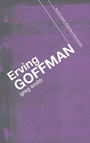 9780415355919: Erving Goffman (Key Sociologists)