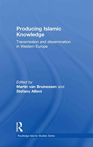 9780415355926: Producing Islamic Knowledge: Transmission and dissemination in Western Europe