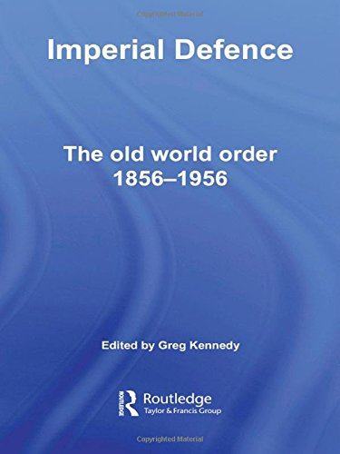 9780415355957: Imperial Defence: The Old World Order, 1856-1956 (Cass Military Studies)