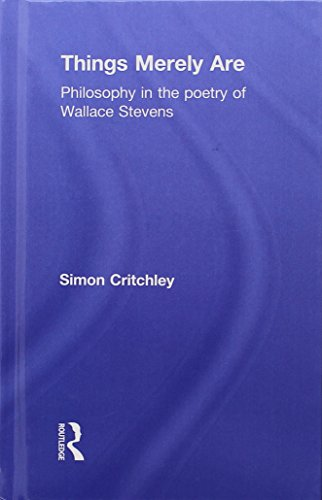 9780415356305: Things Merely Are: Philosophy in the Poetry of Wallace Stevens