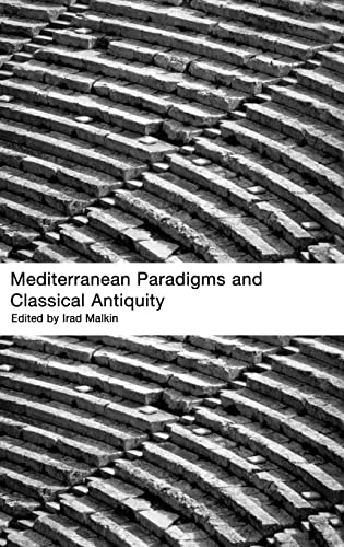 Mediterranean Paradigms and Classical Antiquity: Irad Malkin
