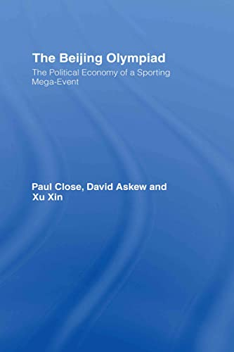 The Beijing Olympiad: The Political Economy of a Sporting Mega-Event: David Askew