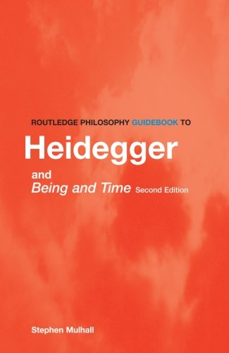 9780415357203: Routledge Philosophy Guidebook to Heidegger and Being and Time (Routledge Philosophy GuideBooks)