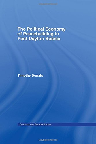 9780415357319: The Political Economy of Peacebuilding in Post-Dayton Bosnia (Contemporary Security Studies)