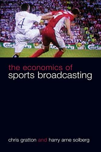 The Economics of Sports Broadcasting: Gratton, Chris, Solberg, Harry