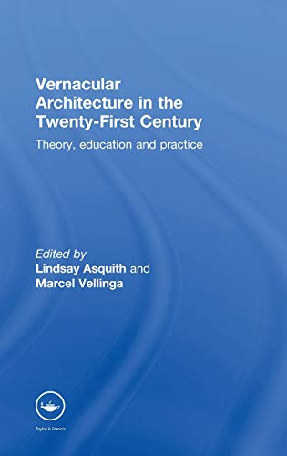 9780415357814: Vernacular Architecture in the 21st Century: Theory, Education and Practice