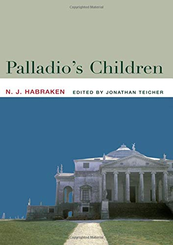 9780415357845: Palladio's Children: Essays on Everyday Environment and the Architect