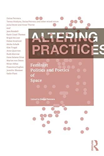 9780415357869: Altering Practices: Feminist Politics and Poetics of Space