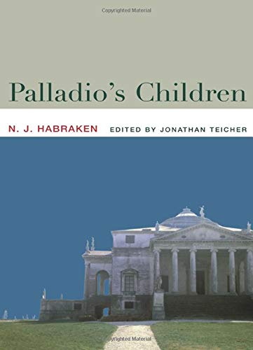 9780415357913: Palladio's Children: Essays on Everyday Environment and the Architect