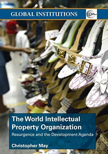 9780415358019: World Intellectual Property Organization (WIPO): Resurgence and the Development Agenda (Global Institutions)