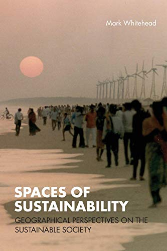 9780415358040: Spaces of Sustainability: Geographical Perspectives on the Sustainable Society