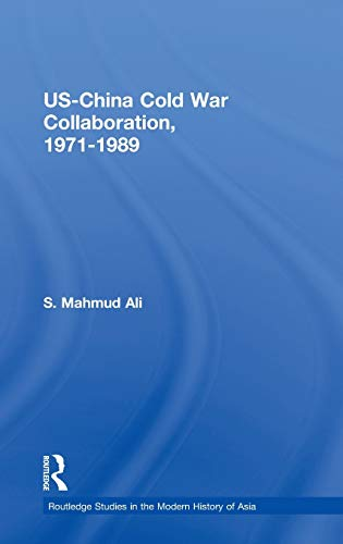 9780415358194: US-China Cold War Collaboration: 1971-1989 (Routledge Studies in the Modern History of Asia)