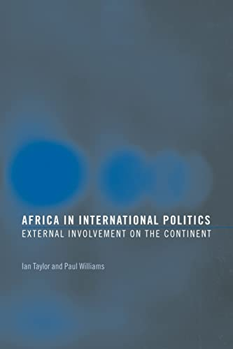 9780415358361: Africa in International Politics: External Involvement on the Continent (Routledge Advances in International Relations and Global Politics)