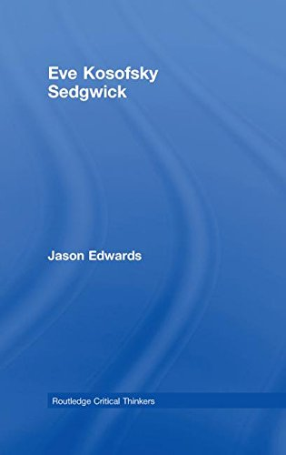 9780415358446: Eve Kosofsky Sedgwick (Routledge Critical Thinkers)