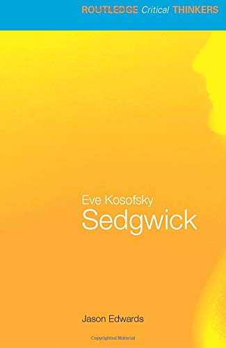 9780415358453: Eve Kosofsky Sedgwick (Routledge Critical Thinkers)
