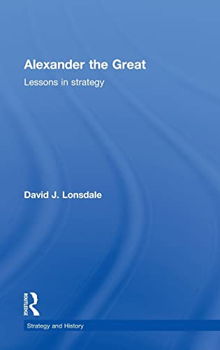 9780415358477: Alexander the Great: Lessons in Strategy (Strategy and History)