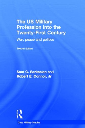 9780415358507: The US Military Profession into the 21st Century: War, Peace and Politics (Cass Military Studies)