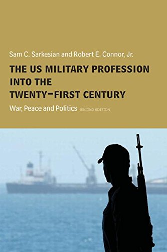 9780415358514: The US Military Profession into the 21st Century: War, Peace and Politics (Cass Military Studies)
