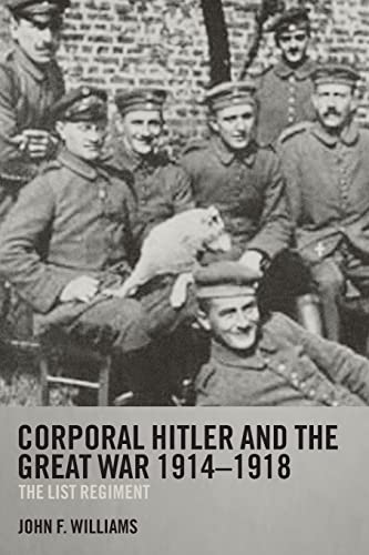 9780415358552: Corporal Hitler and the Great War 1914-1918: The List Regiment (Cass Military Studies)