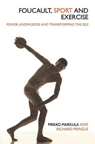 9780415358637: Foucault, Sport and Exercise: Power, Knowledge and Transforming the Self