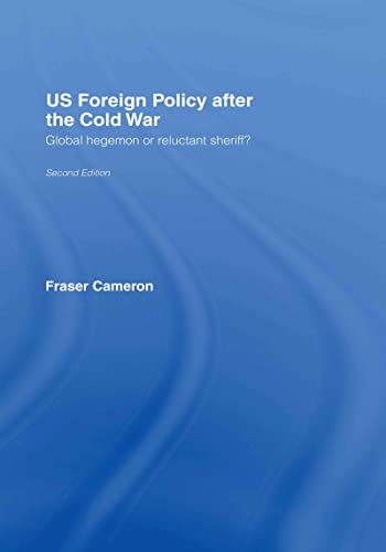 9780415358644: US Foreign Policy After the Cold War: Global Hegemon or Reluctant Sheriff?