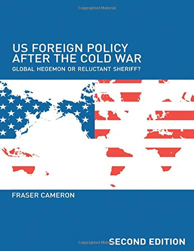 9780415358651: US Foreign Policy After the Cold War: Global Hegemon or Reluctant Sheriff?