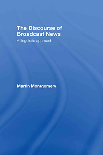 9780415358712: The Discourse of Broadcast News: A Linguistic Approach