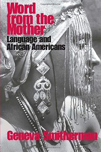 9780415358767: Word from the Mother: Language and African Americans