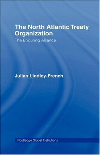 9780415358798: The North Atlantic Treaty Organization: The Enduring Alliance (Global Institutions)