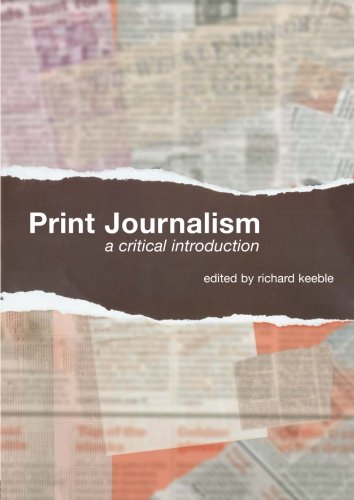 9780415358828: Print Journalism: A Critical Introduction