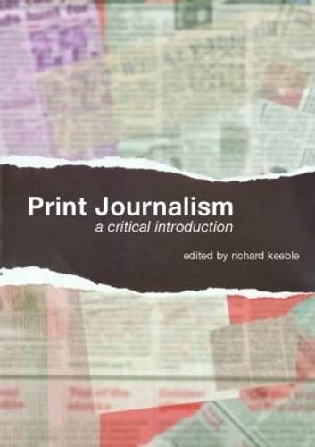 9780415358828: Print Journalism: A Critical Introduction