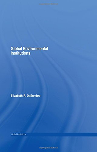 9780415358941: Global Environmental Institutions (Global Institutions)
