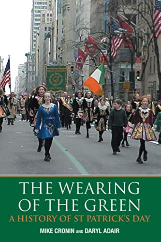 The Wearing of the Green: A History of St Patrick's Day: Cronin, Mike; Adair, Daryl