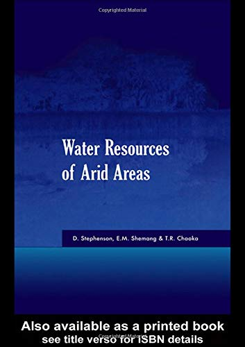 Water Resources of Arid Areas 2004: Proceedings of the International Conference on Water Resources ...