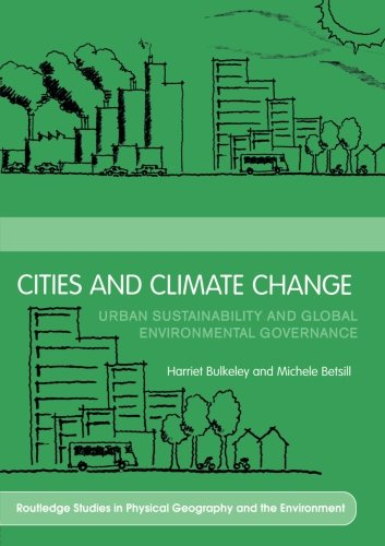 9780415359160: Cities and Climate Change: Urban Sustainability and Global Environmental Governance (Routledge Studies in Physical Geography and Environment)