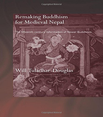 9780415359191: Remaking Buddhism for Medieval Nepal: The Fifteenth-Century Reformation of Newar Buddhism (Routledgecurzon Critical Studies in Buddhism)