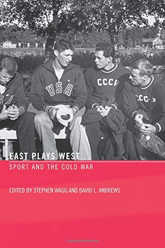 9780415359276: East Plays West: Sport and the Cold War