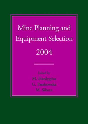 9780415359375: Mine Planning and Equipment Selection 2004: Proceedings of the Thirteenth International Symposium on Mine Planning and Equipment Selection, Wroclaw, Poland, 1-3 September 2004