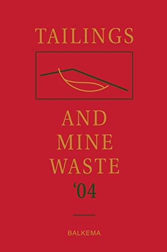 9780415359399: Tailings and Mine Waste '04: Proceedings of the Eleventh Tailings and Mine Waste Conference, 10-13 October 2004, Vail, Colorado, USA