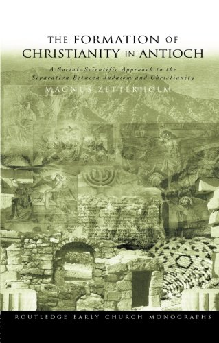 9780415359597: The Formation of Christianity in Antioch: A Social-Scientific Approach to the Separation between Judaism and Christianity (Routledge Early Church Monographs)