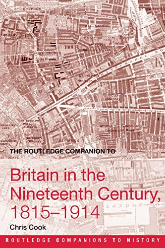 9780415359702: The Routledge Companion to Britain in the Nineteenth Century, 1815–1914 (Routledge Companions to History)