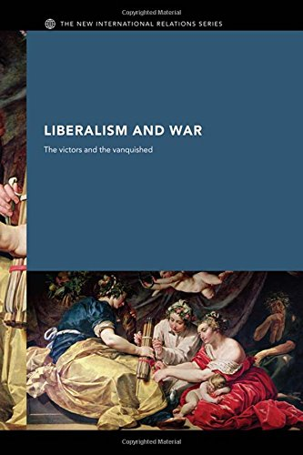 9780415359801: Liberalism and War: The Victors and the Vanquished (New International Relations)