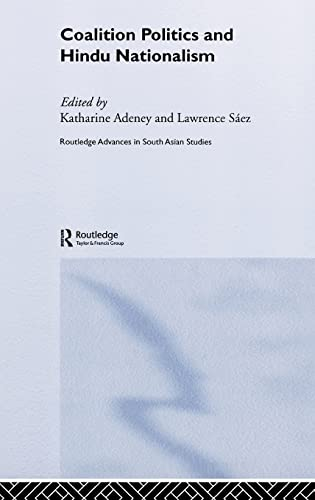 Coalition Politics and Hindu Nationalism: Katherine Adeney and Lawrence Saez (eds)